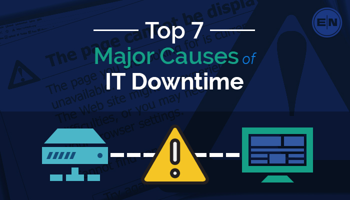 Top 7 Major Causes of IT Downtime2