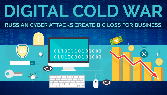 Digital Cold War Russian Cyber Attacks Create Big Loss for Business