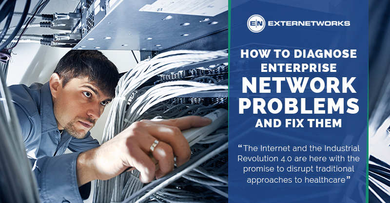 Check out How to Diagnose the Enterprise Network Problems and Fix Them explained by ExterNetworks.